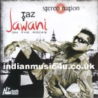 JAWANI On the Rocks CD - TAZ Stereo-Nation