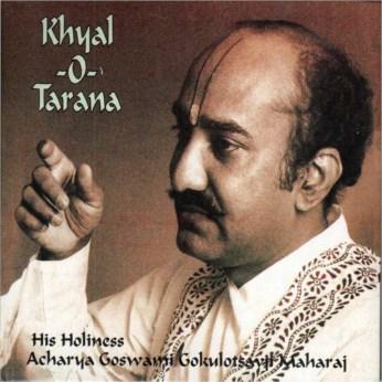 Khayal O Tarana CD - H H A Goswami Gokulotsavji Maharaj - FREE SHIPPING