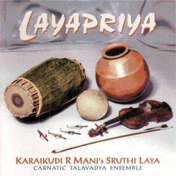 Layapriya CD - Brahmashri Karaikudi R Mani - FREE SHIPPING