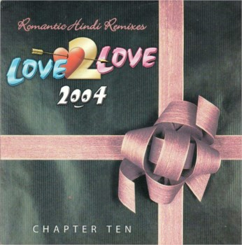 Love 2 Love 2004 CD - Chapter Ten - FREE SHIPPING