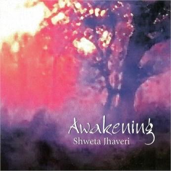 Awakening CD - Shweta Jhaveri - FREE SHIPPING