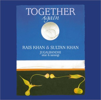 Together Again CD - Ustad Sultan Khan & Ustad Rais Khan - FREE SHIPPING