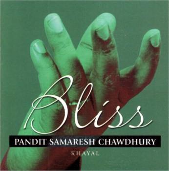 Bliss CD - Pandit Samaresh Chowdhury - FREE SHIPPING