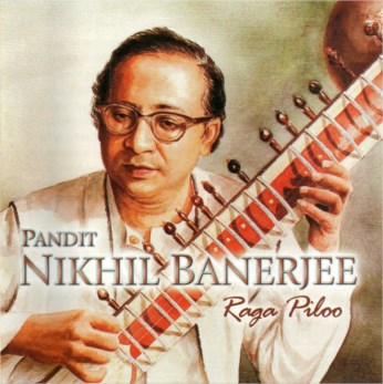 Raga Piloo CD - Pandit Nikhil Banerjee - FREE SHIPPING