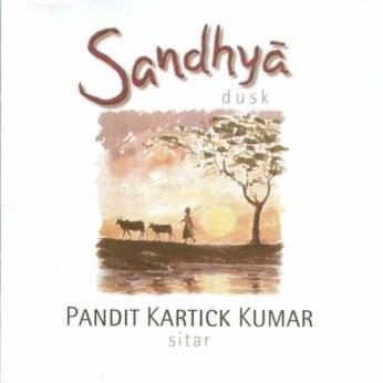 Sandhya - Dusk CD Kartick Kumar - FREE SHIPPING